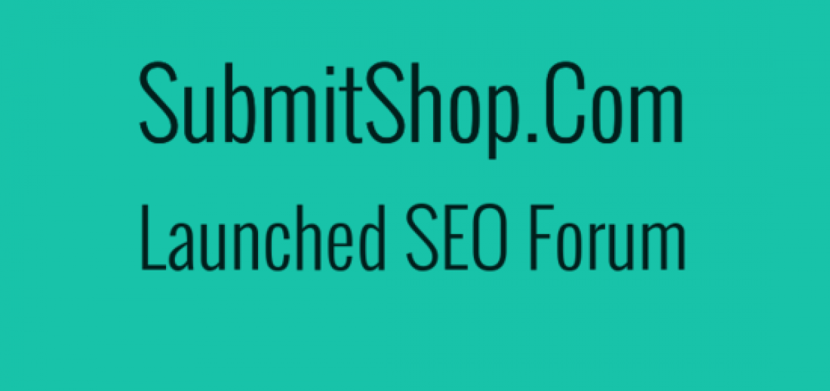 SubmitShop.Com Launched SEO Forum